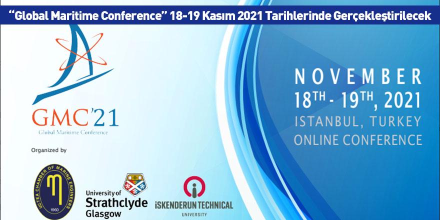 """""""Global Maritime Conference"""" 18-19 Kasım 2021 Tarihlerinde Gerçekleştirilecek"""