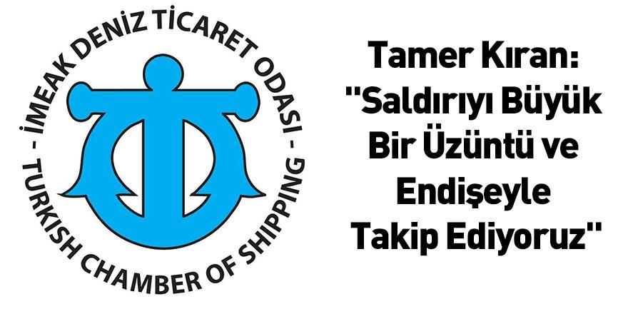 """Tamer Kıran: """"Saldırıyı Büyük Bir Üzüntü ve Endişeyle Takip Ediyoruz"""""""