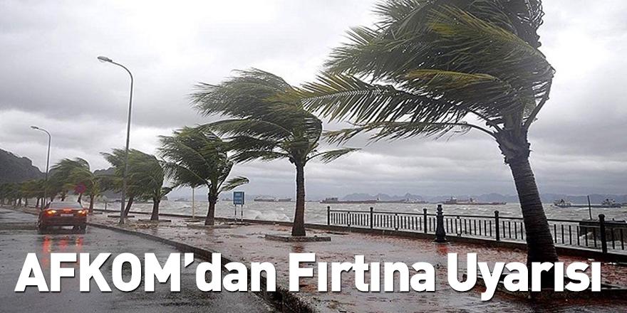AFKOM'dan Fırtına Uyarısı