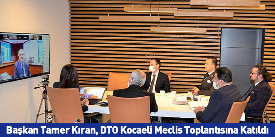 Başkan Tamer Kıran, DTO Kocaeli Meclis Toplantısına Katıldı