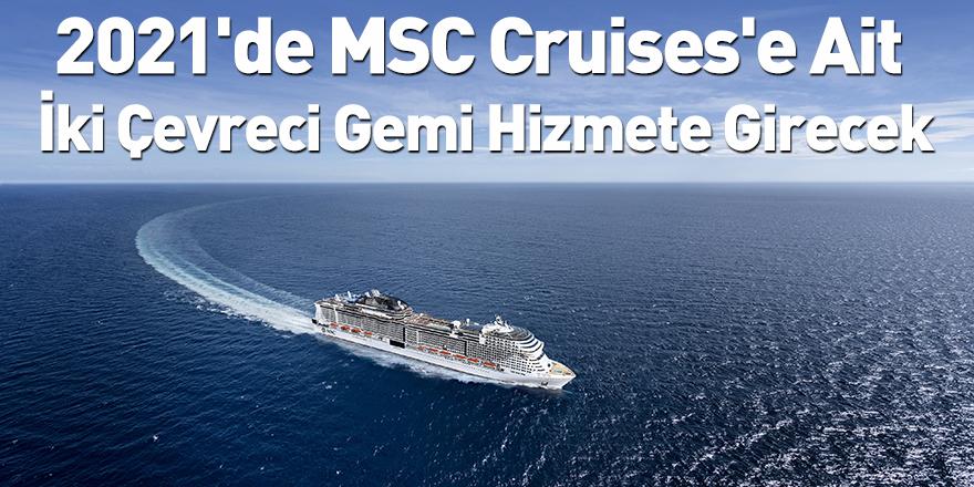 2021'de MSC Cruises'e Ait İki Çevreci Gemi Hizmete Girecek