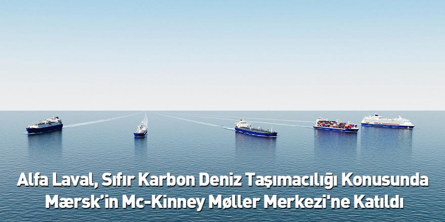 Alfa Laval, Sıfır Karbon Deniz Taşımacılığı Konusunda Mærsk'in Mc-Kinney Møller Merkezi'ne Katıldı