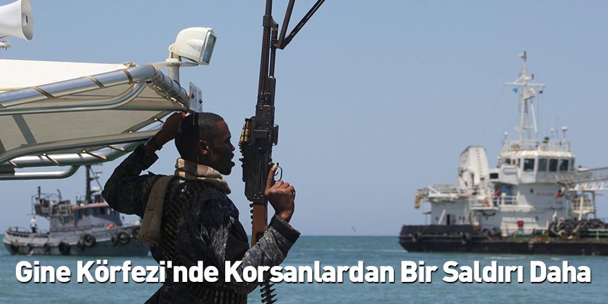 Gine Körfezi'nde Korsanlardan Bir Saldırı Daha