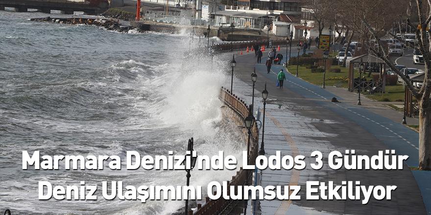 Marmara Denizi'nde Lodos 3 Gündür Deniz Ulaşımını Olumsuz Etkiliyor