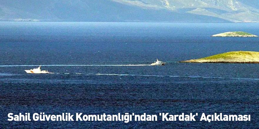 Sahil Güvenlik Komutanlığı'ndan 'Kardak' Açıklaması