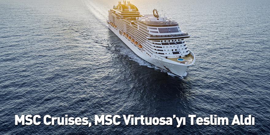 MSC Cruises, MSC Virtuosa'yı Teslim Aldı
