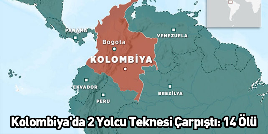 Kolombiya'da 2 Yolcu Teknesi Çarpıştı: 14 Ölü