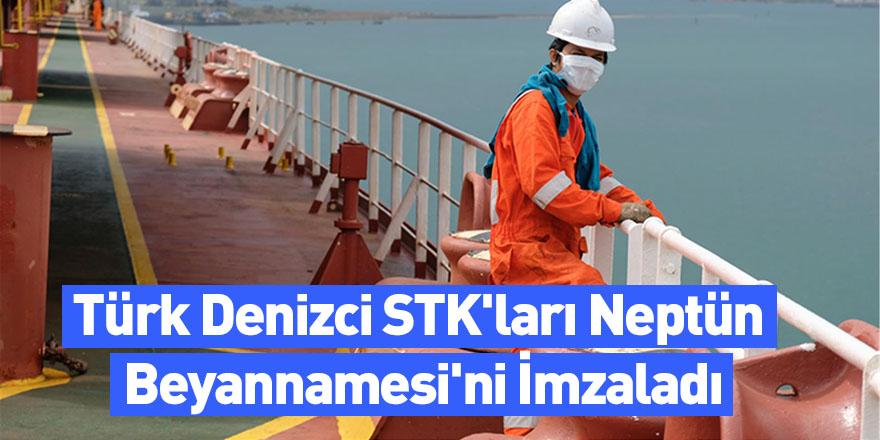 Türk Denizci STK'ları Neptün Beyannamesi'ni İmzaladı