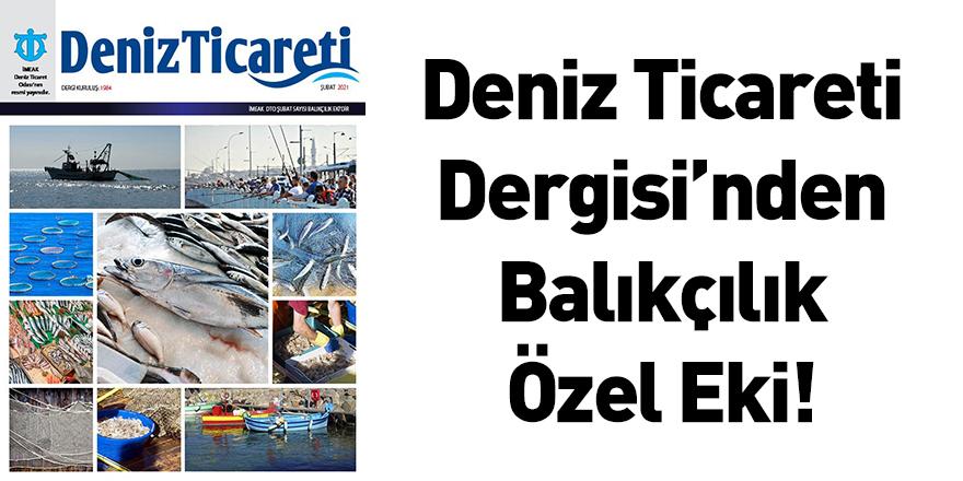 Deniz Ticareti Dergisi'nden Balıkçılık Özel Eki!