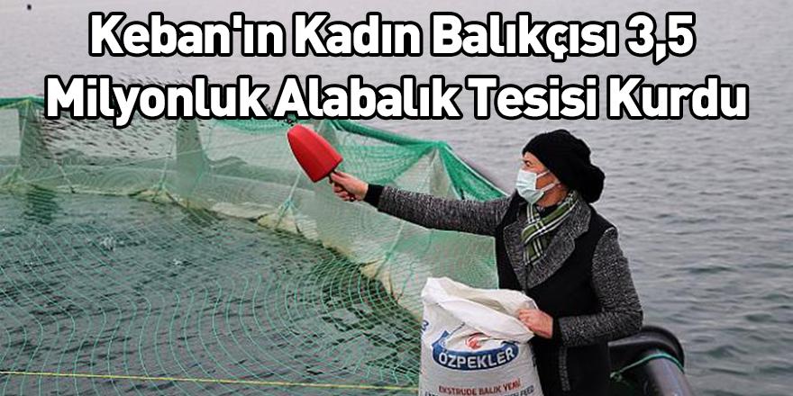 Keban'ın Kadın Balıkçısı 3,5 Milyonluk Alabalık Tesisi Kurdu