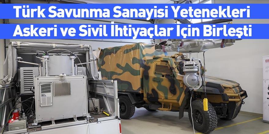 Türk Savunma Sanayisi Yetenekleri Askeri ve Sivil İhtiyaçlar İçin Birleşti
