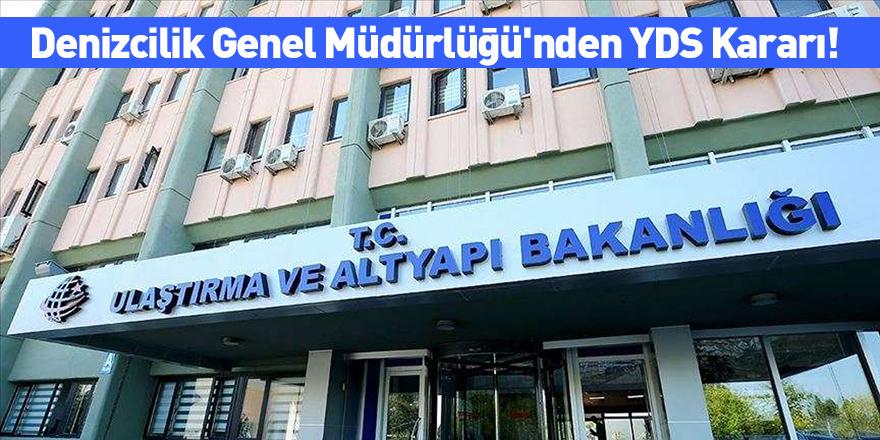 Denizcilik Genel Müdürlüğü'nden YDS Kararı!