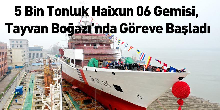 5 Bin Tonluk Haixun 06 Gemisi, Tayvan Boğazı'nda Göreve Başladı