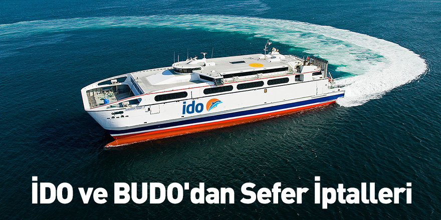 İDO ve BUDO'dan Sefer İptalleri