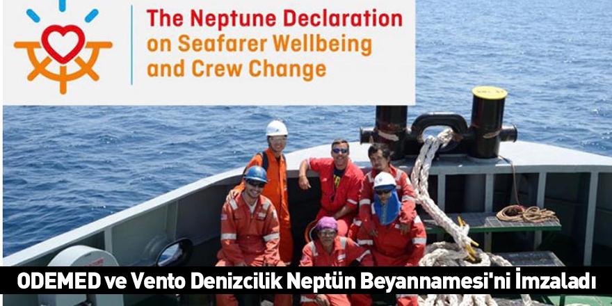 ODEMED ve Vento Denizcilik Neptün Beyannamesi'ni İmzaladı