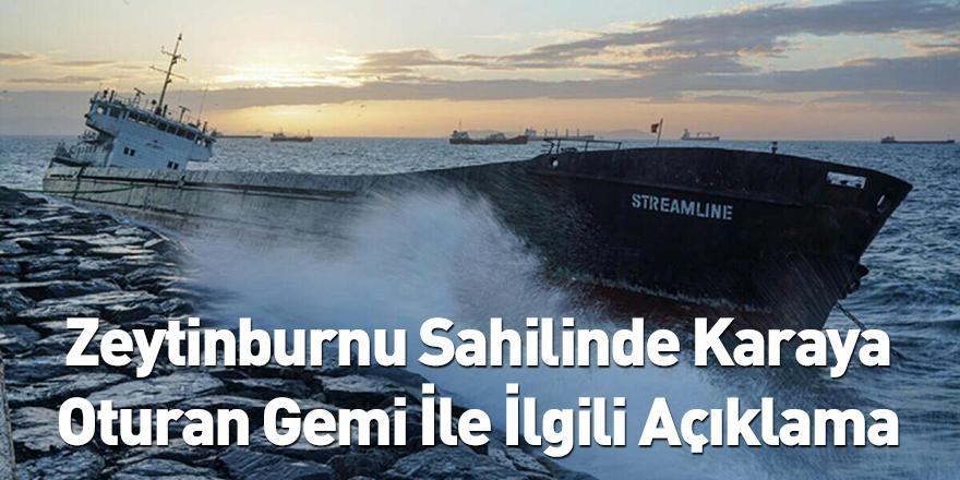 Zeytinburnu Sahilinde Karaya Oturan Gemi İle İlgili Açıklama