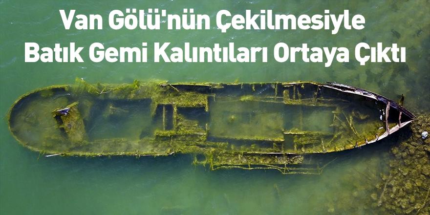 Van Gölü'nün Çekilmesiyle Batık Gemi Kalıntıları Ortaya Çıktı
