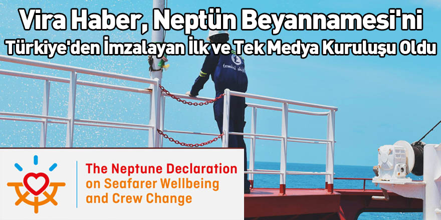 Vira Haber, Neptün Beyannamesi'ni Türkiye'den İmzalayan İlk ve Tek Medya Kuruluşu Oldu