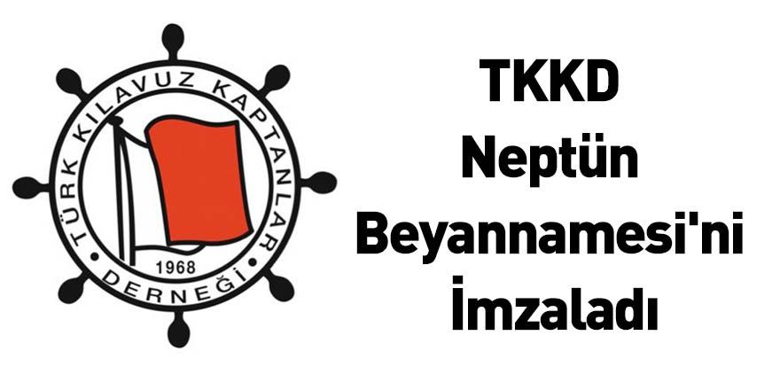 TKKD Neptün Beyannamesi'ni İmzaladı
