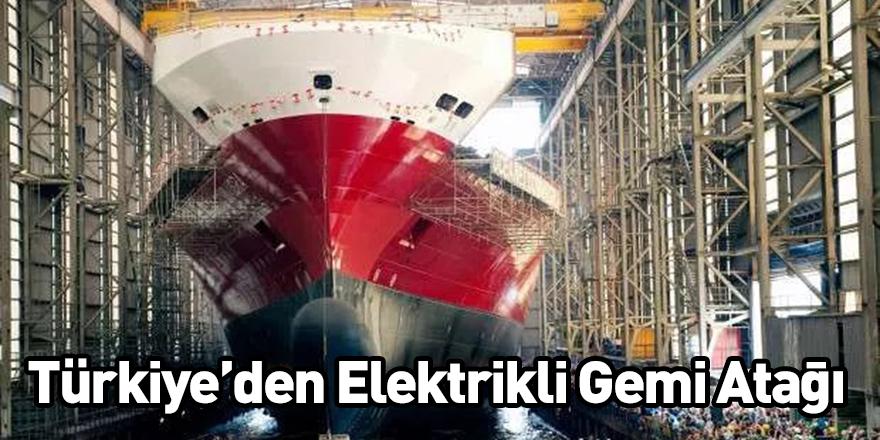 Türkiye'den Elektrikli Gemi Atağı