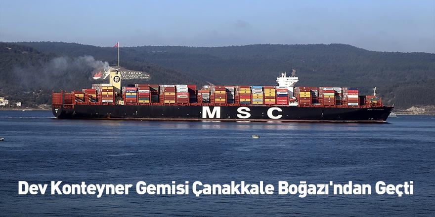 Dev Konteyner Gemisi Çanakkale Boğazı'ndan Geçti