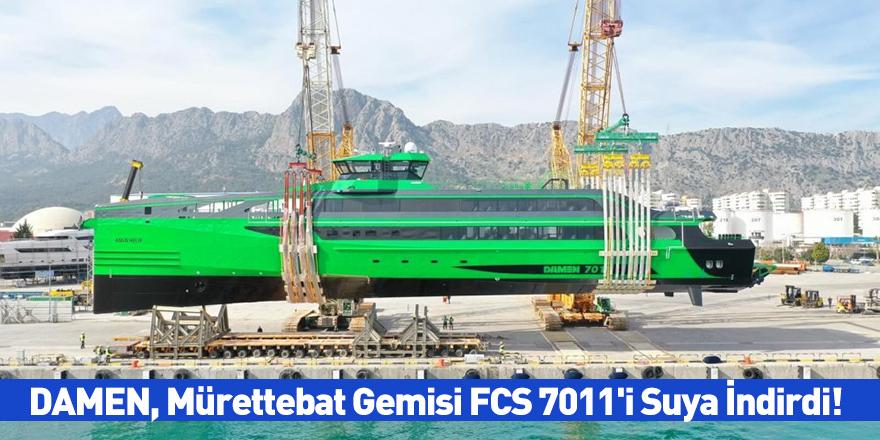 DAMEN, Mürettebat Gemisi FCS 7011'i Suya İndirdi!