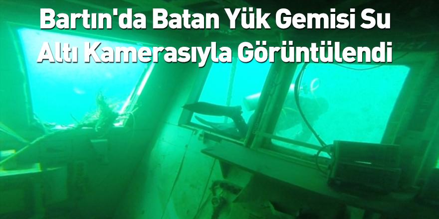Bartın'da Batan Yük Gemisi Su Altı Kamerasıyla Görüntülendi