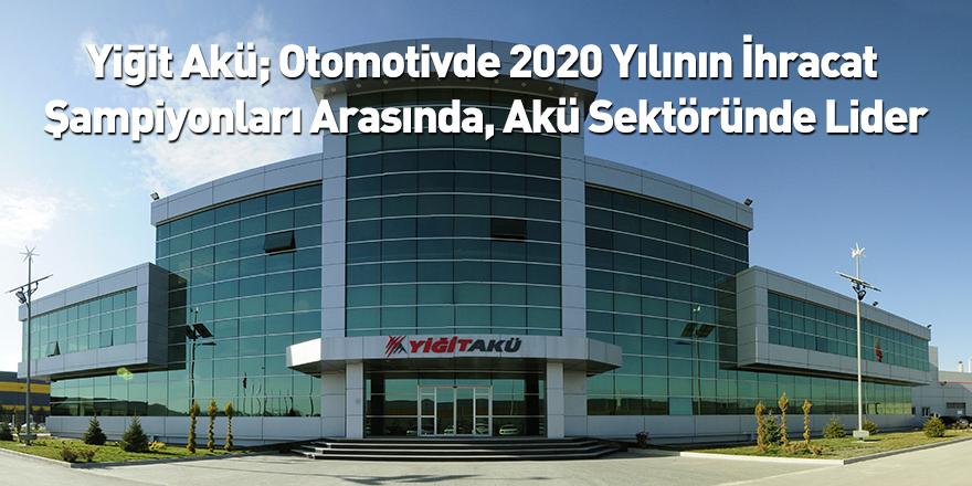 Yiğit Akü; Otomotivde 2020 Yılının İhracat Şampiyonları Arasında, Akü Sektöründe Lider
