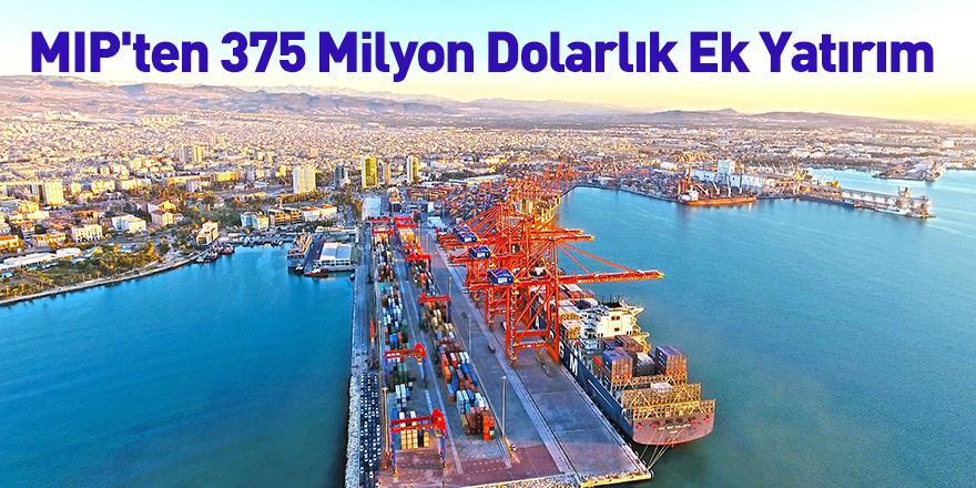 MIP'ten 375 Milyon Dolarlık Ek Yatırım
