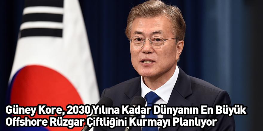 Güney Kore, 2030 Yılına Kadar Dünyanın En Büyük Offshore Rüzgar Çiftliğini Kurmayı Planlıyor