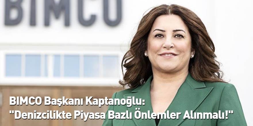 BIMCO Başkanı Kaptanoğlu: ''Denizcilikte Piyasa Bazlı Önlemler Alınmalı!''