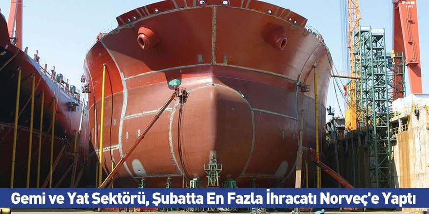 Gemi ve Yat Sektörü, Şubatta En Fazla İhracatı Norveç'e Yaptı