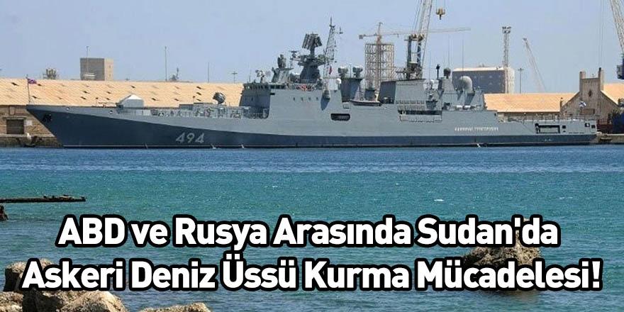 ABD ve Rusya Arasında Sudan'da Askeri Deniz Üssü Kurma Mücadelesi!