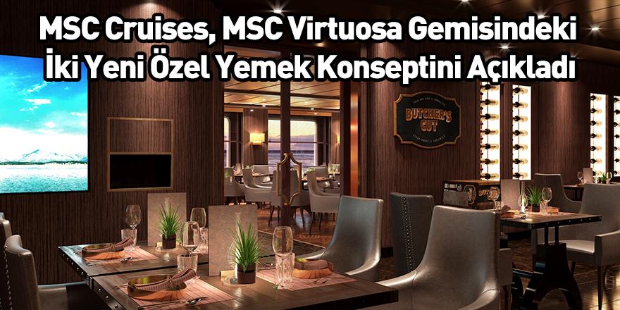 MSC Cruises, MSC Virtuosa Gemisindeki İki Yeni Özel Yemek Konseptini Açıkladı