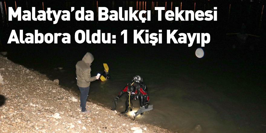 Malatya'da Balıkçı Teknesi Alabora Oldu: 1 Kişi Kayıp