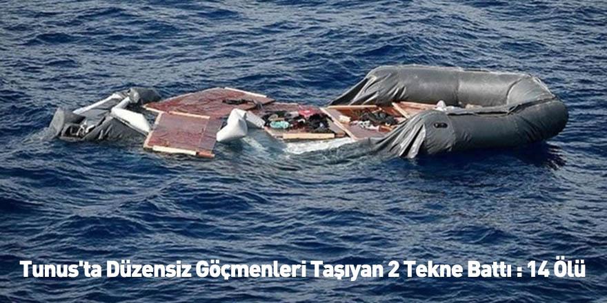 Tunus'ta Düzensiz Göçmenleri Taşıyan 2 Tekne Battı : 14 Ölü
