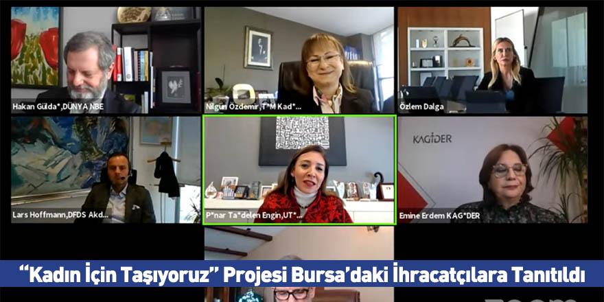 """""""Kadın İçin Taşıyoruz"""" Projesi Bursa'daki İhracatçılara Tanıtıldı"""