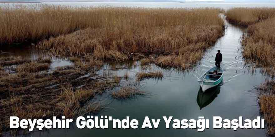 Beyşehir Gölü'nde Av Yasağı Başladı