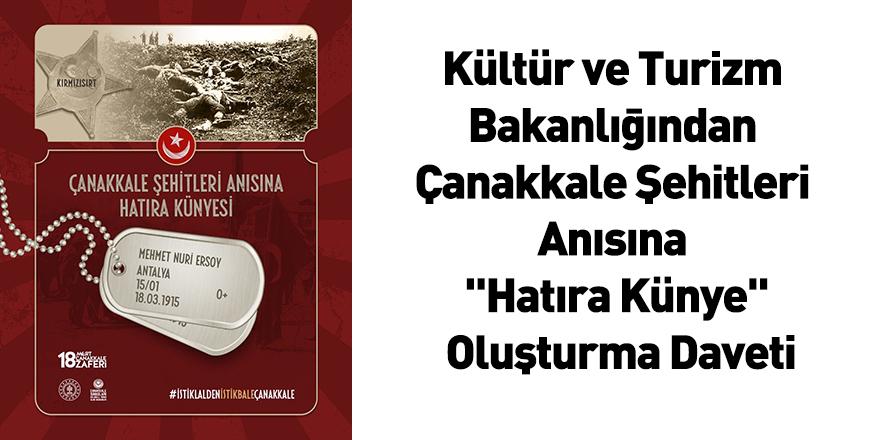 """Kültür ve Turizm Bakanlığından Çanakkale Şehitleri Anısına """"Hatıra Künye"""" Oluşturma Daveti"""