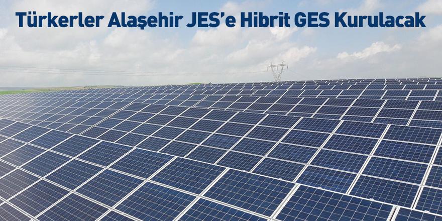 Türkerler Alaşehir JES'e Hibrit GES Kurulacak