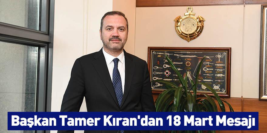 Başkan Tamer Kıran'dan 18 Mart Mesajı