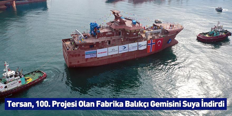 Tersan, 100. Projesi Olan Fabrika Balıkçı Gemisini Suya İndirdi