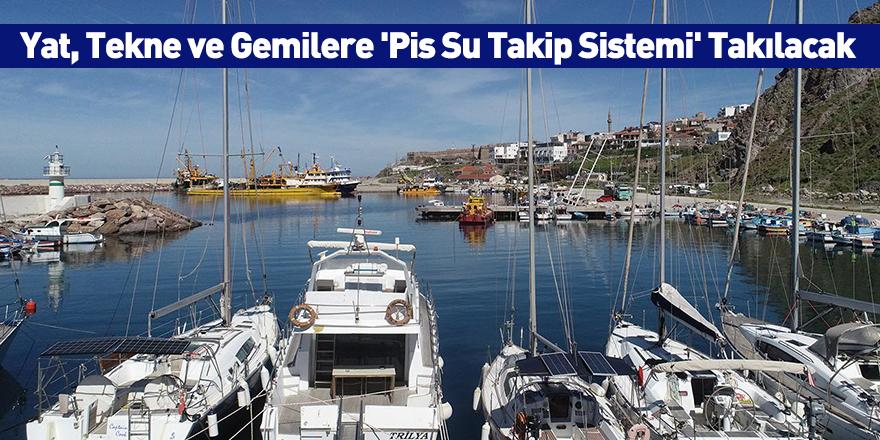 Yat, Tekne ve Gemilere 'Pis Su Takip Sistemi' Takılacak