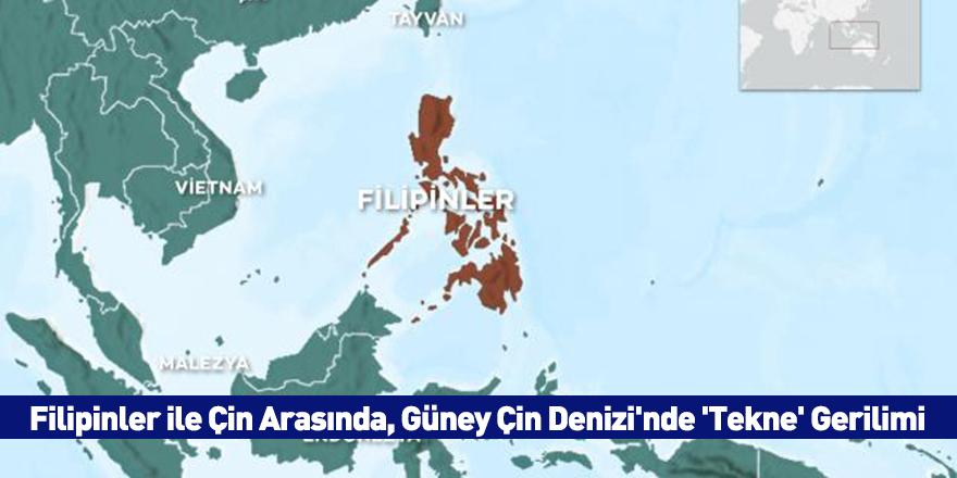 Filipinler ile Çin Arasında, Güney Çin Denizi'nde 'Tekne' Gerilimi