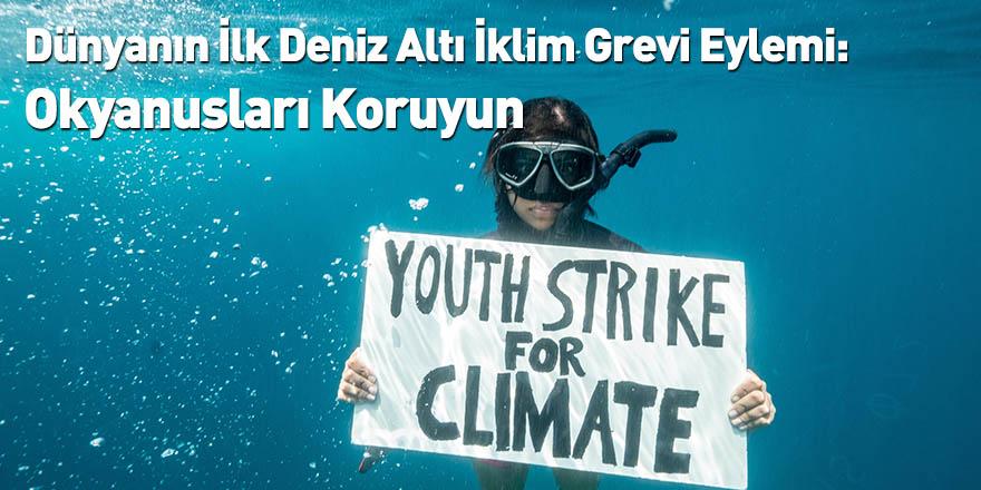 Dünyanın İlk Deniz Altı İklim Grevi Eylemi: Okyanusları Koruyun