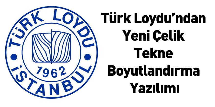 Türk Loydu'ndan Yeni Çelik Tekne Boyutlandırma Yazılımı