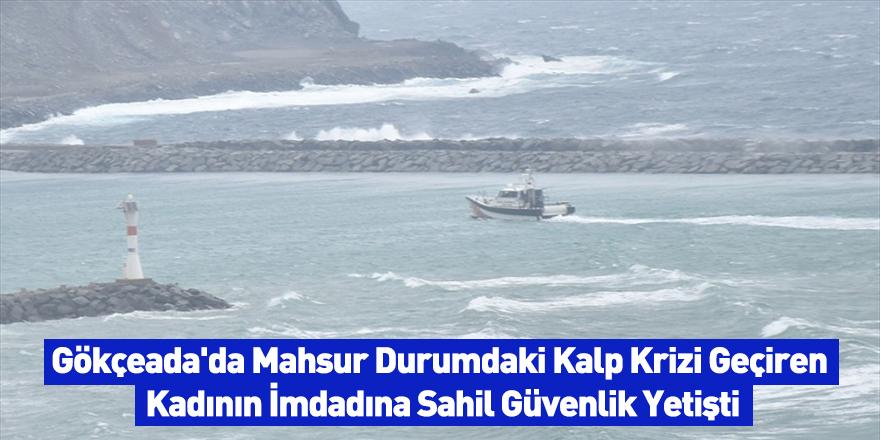 Gökçeada'da Mahsur Durumdaki Kalp Krizi Geçiren Kadının İmdadına Sahil Güvenlik Yetişti