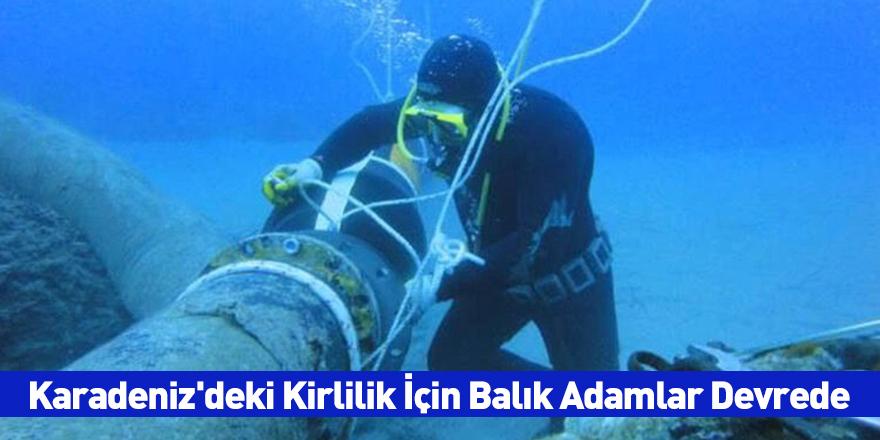Karadeniz'deki Kirlilik İçin Balık Adamlar Devrede
