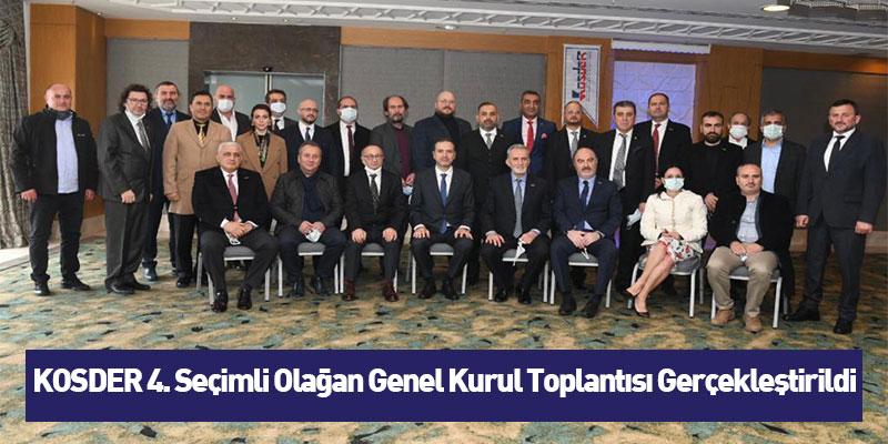 KOSDER 4. Seçimli Olağan Genel Kurul Toplantısı Gerçekleştirildi