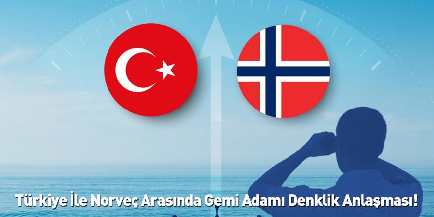 Türkiye İle Norveç Arasında Gemi Adamı Denklik Anlaşması!